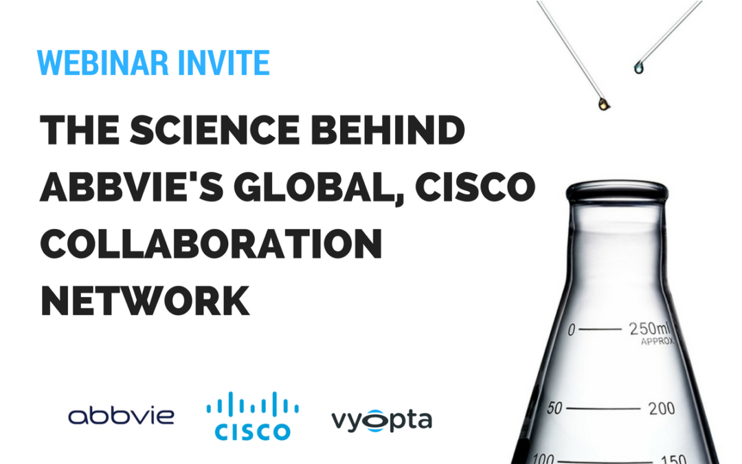Webinar: Learn Abbvie's Secrets for Optimizing a Global Cisco Collaboration Network
