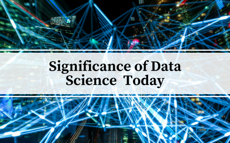 Significance of Data Science Today: Part 2